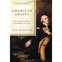 American Gospel: God, the Founding Fathers, and the Making of a Nation by Jon Meacham (2006-04-04)