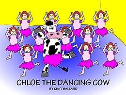 Chloe the Dancing Cow (English Edition) von [Ballard, Matt]