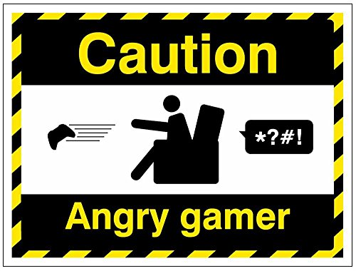 Caledonia Signs 27203E Caution Angry gamer