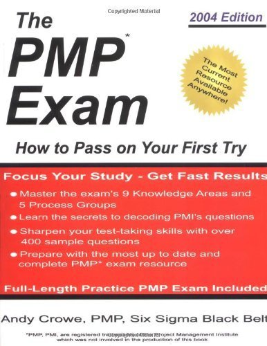 Portada del libro The PMP Exam: How to Pass on Your First Try by Andy Crowe (2004-12-01)