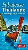 Fabuleuse Thailande - Cambodge, Laos, Vietnam