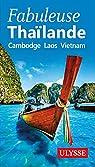 Fabuleuse Thailande - Cambodge, Laos, Vietnam par Ulysse
