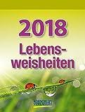 Lebensweisheiten  2018: Tages-Abreisskalender mit einem neuen Spruch für jeden Tag. I Aufstellbar I 12 x 16 cm