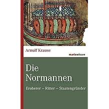 Die Normannen: Eroberer – Ritter – Staatengründer (marixwissen)
