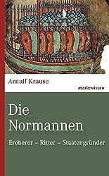 Die Normannen: Eroberer - Ritter - Staatengründer (marixwissen)