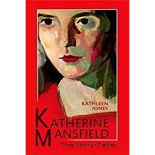 Katherine Mansfield: The Story-Teller