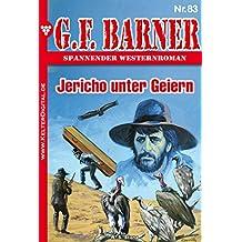 G.F. Barner 83 - Western: Jericho unter Geiern (German Edition)