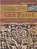 Our Pasts Part - 1 Textbook in History for Class - 6