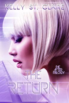 The Return (The After Trilogy Book 2) by [St. Clare, Kelly]