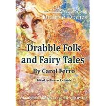 Drabble Folk and Fairy Tales (Drabble Diaries Book 1)