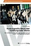 Produktprofile Deutscher Spätburgunder Weine: Eine sensorische Charakterisierung basierend auf Cluster- und Regressionsanalysen
