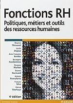 Fonctions RH 4e édition - Politiques, métiers et outils des ressources humaines de Maurice Thévenet