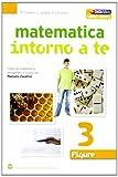 Matematica intorno a te. Numeri-Figure. Con quaderno. Per la Scuola media. Con espansione online: 3