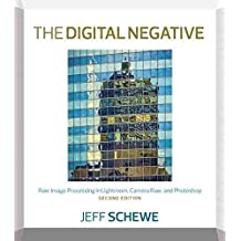 [(The Digital Negative : Raw Image Processing in Lightroom, Camera Raw, and Photoshop)] [By (author) Jeff Schewe] published on (September, 2015)