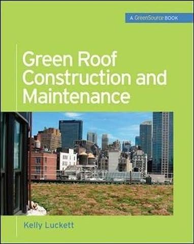 Green Roof Construction and Maintenance (GreenSource Books) (P/L Custom Scoring Survey)