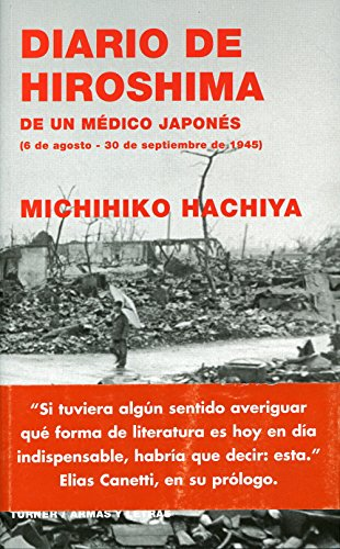 Diario de Hiroshima: Diario de un médico japonés (6 agosto-30 septiembre 1945) (Armas y Letras)