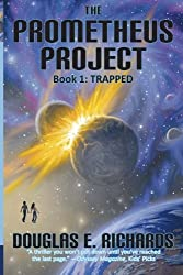 The Prometheus Project: Trapped (Volume 1) by Douglas E. Richards (2010-05-07)