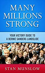 Many Millions Strong: Your Victory Guide to a Bernie Sanders Landslide (English Edition)