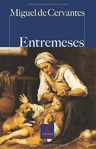 Entremeses (Castalia Prima) por Miguel de Cervantes Saavedra
