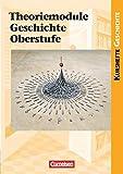 Kurshefte Geschichte - Allgemeine Ausgabe: Theoriemodule Geschichte Oberstufe: Schülerbuch
