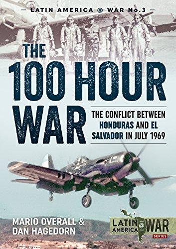 The 100 Hour War: The Conflict Between Honduras and El Salvador in July 1969 (Latin America@War) por Dan Hagedorn