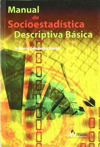 Manual De Socioestadistica Descriptiva Basica (Ciencias Sociales) por Antonio Seisdedos