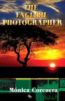The English Photographer (English Edition) de [Corcuera, Monica ]