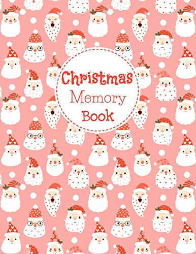 Christmas Memory Book: Cute Journal to Keep Stories and Pictures From Each Year Gathered in One Place with Space for Photos or Sketches and Text -  Hipster Santa Claus Faces Cover Design -
