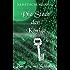 Die Stadt der Könige: Der geheime Schlüssel Band 2