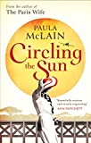 Front cover for the book Circling the Sun by Paula McLain