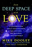 From Deep Space with Love: A Conversation about Consciousness, the Universe and Building a Better World