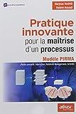 Pratique innovante pour la maîtrise d'un processus: Modèle PIRMA (Partie prenante, Interaction, Relations Managériales, Activité)