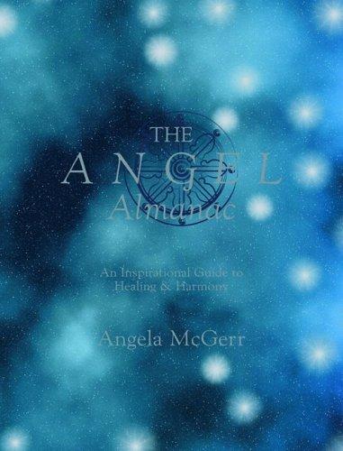 The Angel Almanac: An Inspirational Guide to Healing & Harmony + cd by Angela McGerr (2008-11-28)