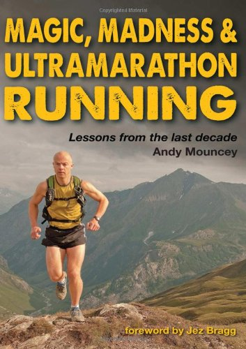 Magic, Madness & Ultramarathon Running por Andy Mouncey