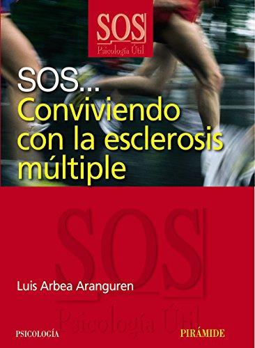 Descargar Libro SOS... Conviviendo con la esclerosis múltiple (Sos-Psicología Útil) de Luis Arbea Aranguren