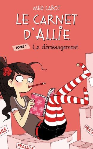 Le carnet d'Allie (1) : Le déménagement