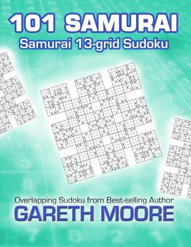 Samurai 13-grid Sudoku: 101 Samurai por Gareth Moore