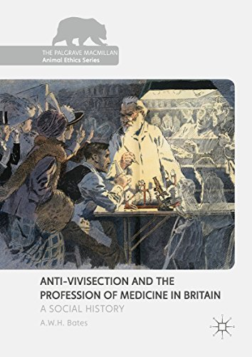 Anti-Vivisection and the Profession of Medicine in Britain: A Social History (The Palgrave Macmillan Animal Ethics Series) (English Edition) por A.W.H. Bates