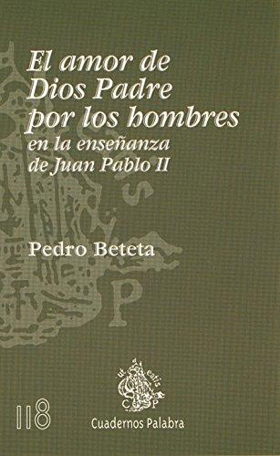 El amor de Dios Padre por los hombres (Cuadernos Palabra) por Pedro Beteta
