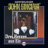 John Sinclair - Folge 119: Drei Herzen aus Eis. Teil 1 von 4. (Geisterjäger John Sinclair, Band 119)