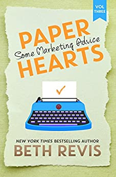 Paper Hearts, Volume 3: Some Marketing Advice by [Revis, Beth]