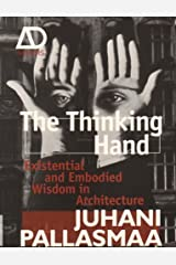 The Thinking Hand: Existential and Embodied Wisdom in Architecture by Juhani Pallasmaa(2009-04-20) Unbekannter Einband