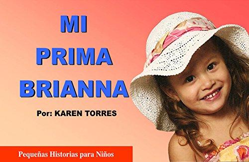 Mi Prima Brianna (Historias cortas para Niños nº 10) por Brianna Gomez