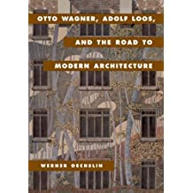 Otto Wagner, Adolf Loos, and the Road to Modern Architecture by Werner Oechslin (2002-07-22)