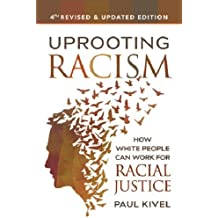 Uprooting Racism - 4th edition: How White People Can Work for Racial Justice