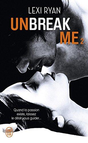 Unbreak me, Tome 2 :