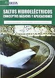 Saltos hidroeléctricos: conceptos básicos y aplicadores
