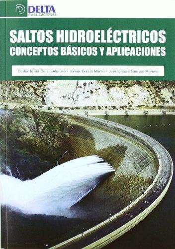 Saltos hidroeléctricos: conceptos básicos y aplicadores por Castor Garcia