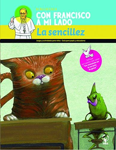 La sencillez/Humbleness: Con Francisco a Mi Lado par Scholas