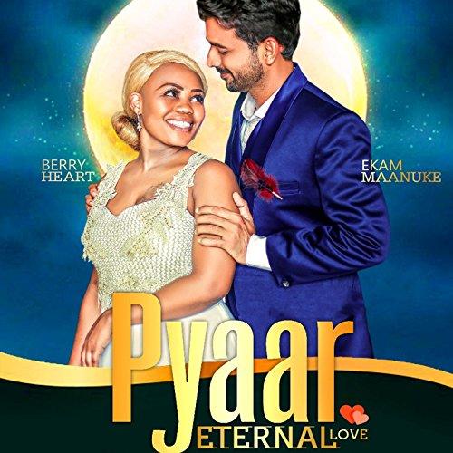 Pyaar (Eternal Love) -